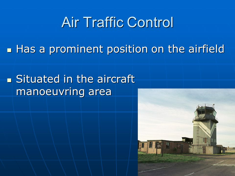 Air Traffic Control Has a prominent position on the airfield