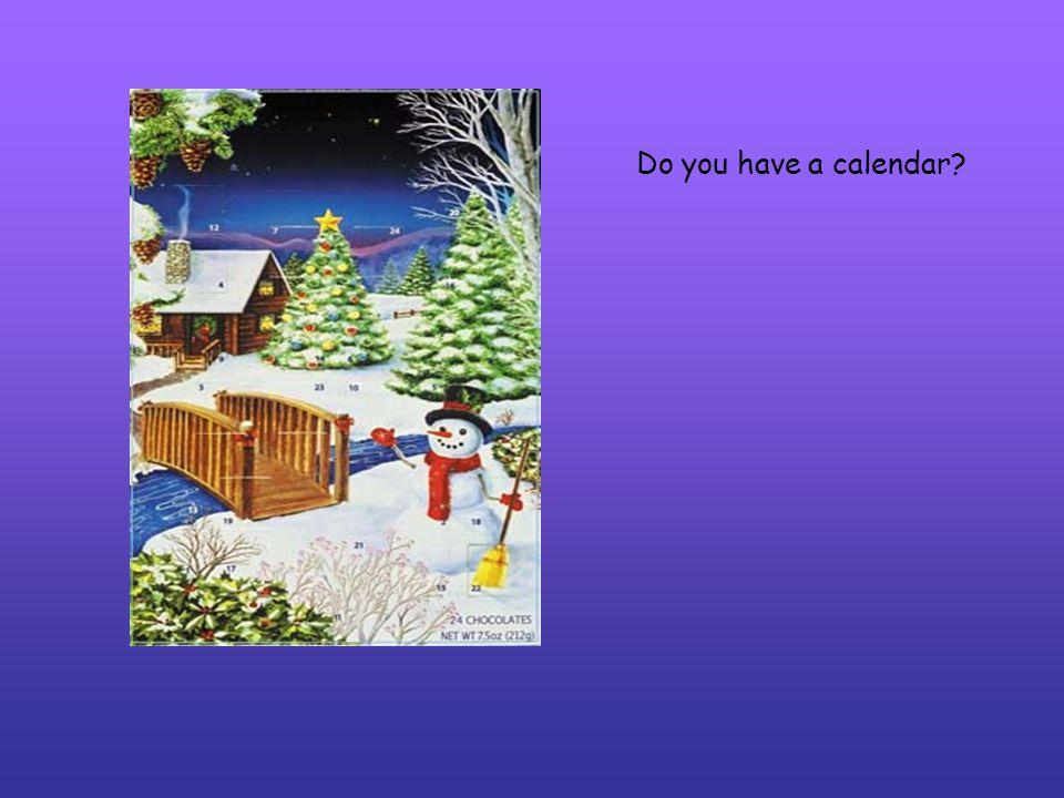 Do you have a calendar