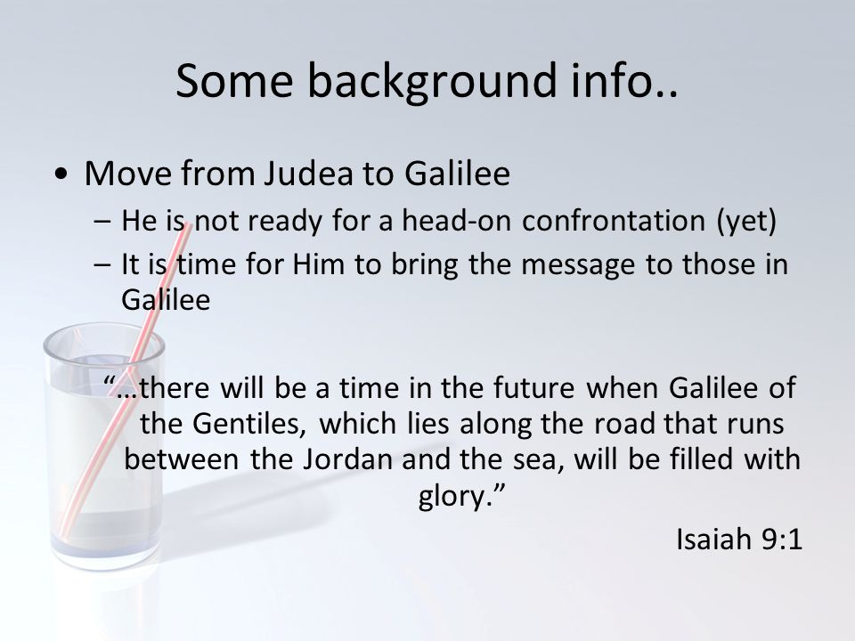 Some background info.. Move from Judea to Galilee