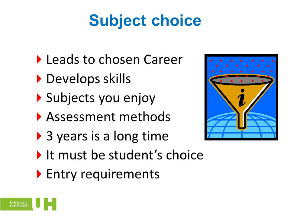 Subject choice Leads to chosen Career Develops skills