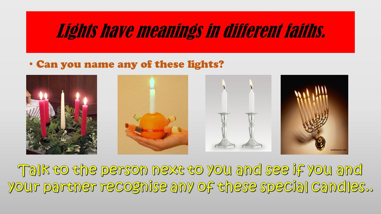 Lights have meanings in different faiths.