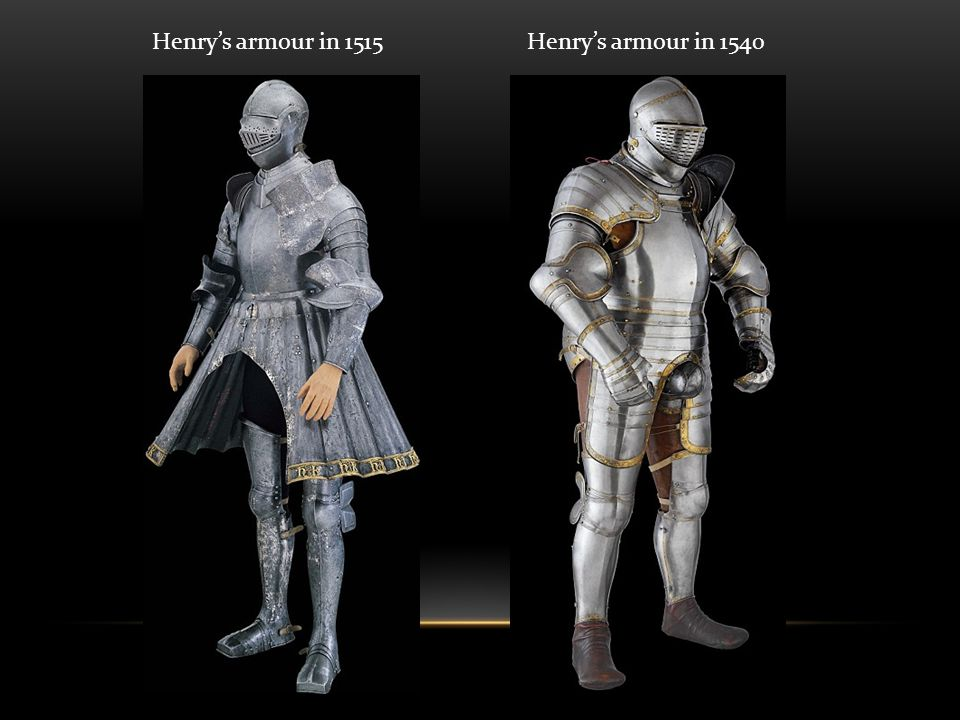 Henry's armour in 1515 Henry's armour in 1540