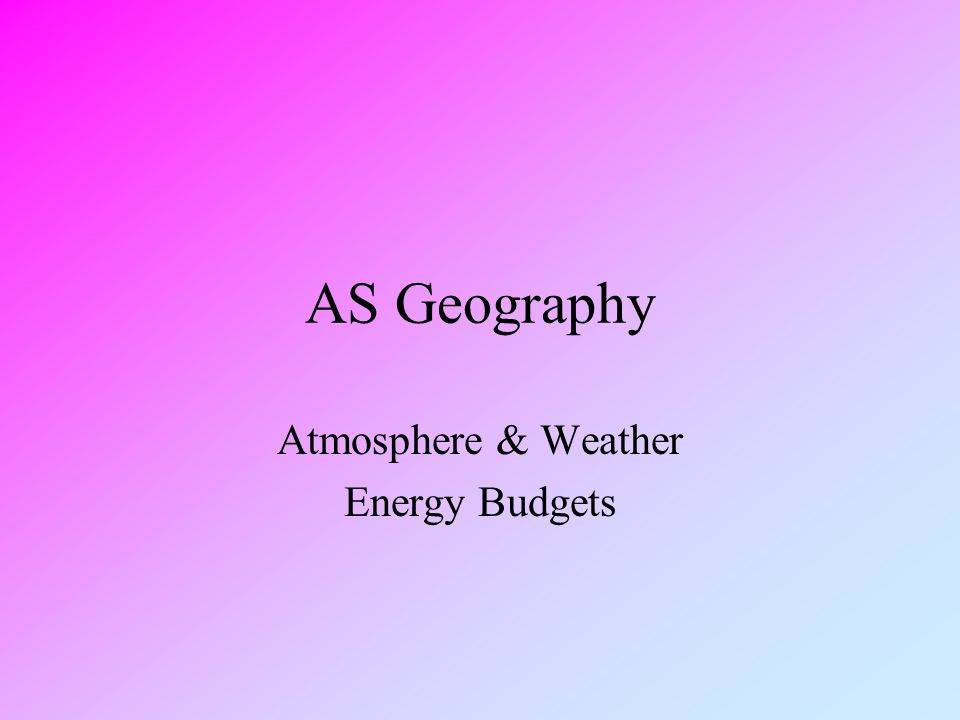 Atmosphere & Weather Energy Budgets