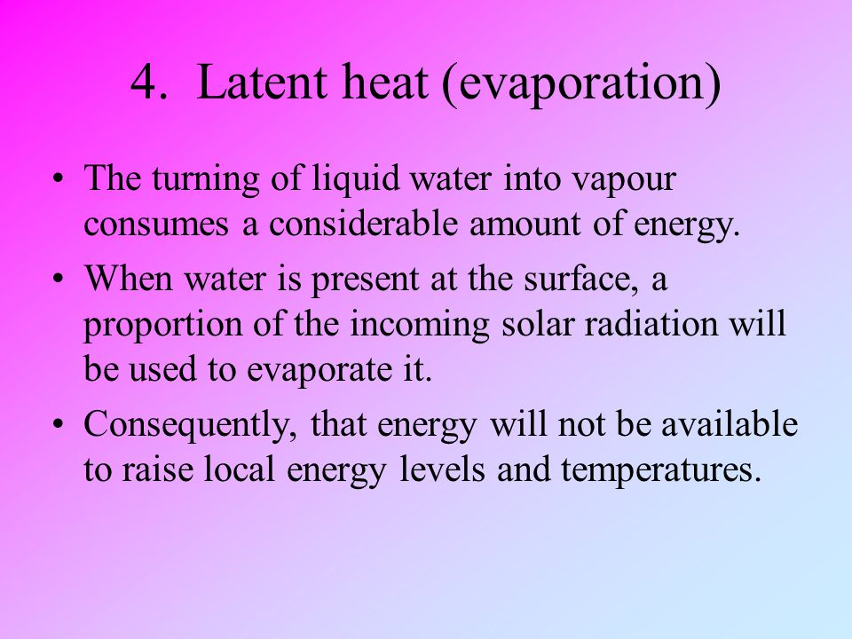 4. Latent heat (evaporation)