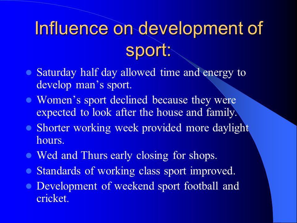 Influence on development of sport: