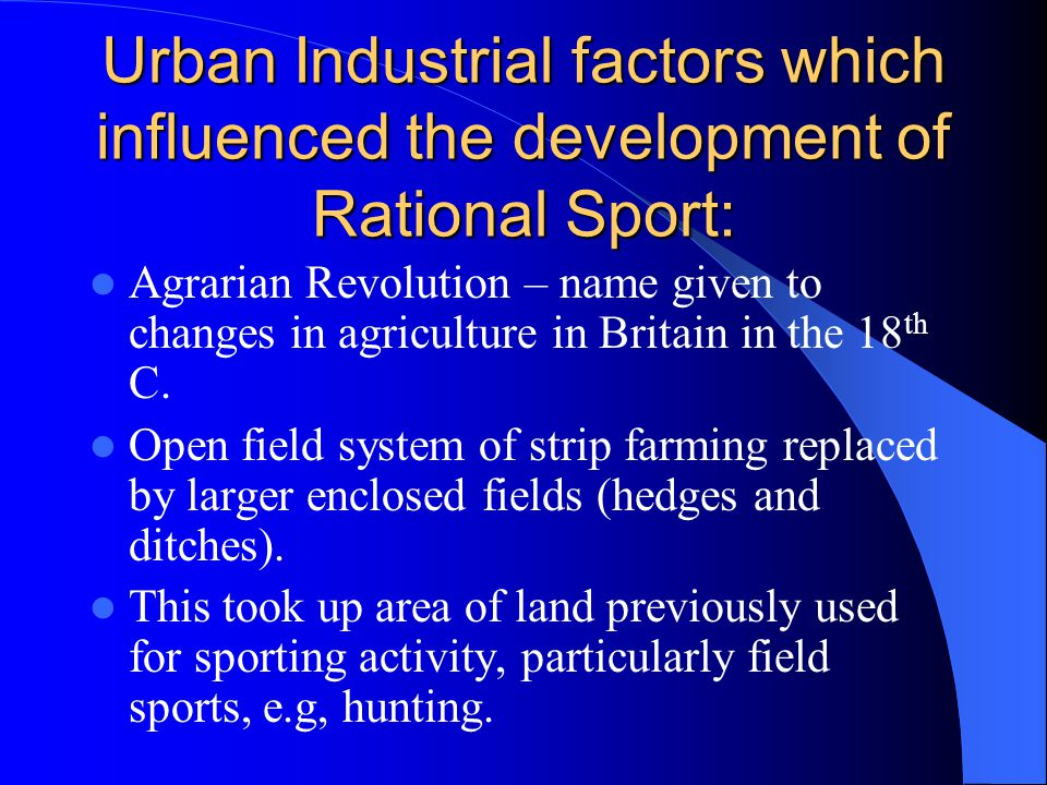 Urban Industrial factors which influenced the development of Rational Sport:
