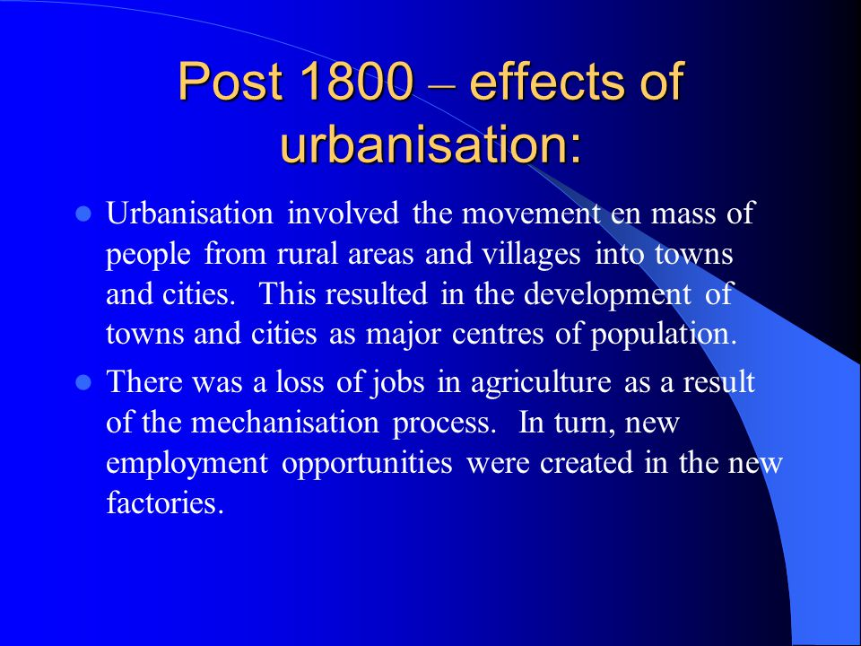 Post 1800 – effects of urbanisation: