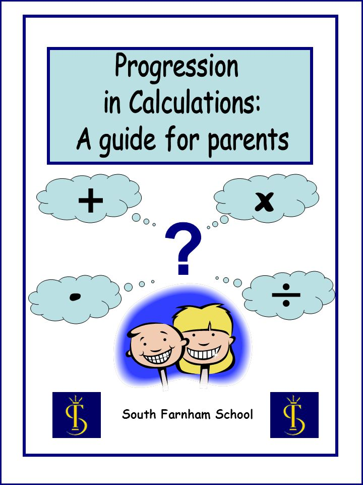 - + x Progression in Calculations: A guide for parents