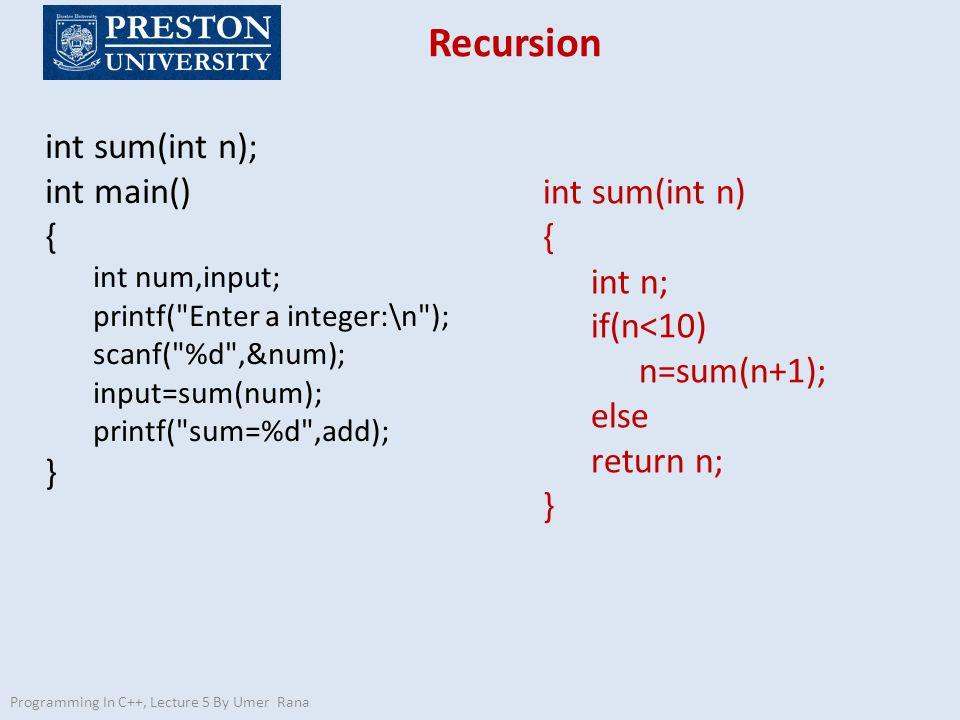 Recursion int sum(int n); int main() { int sum(int n) { int n;