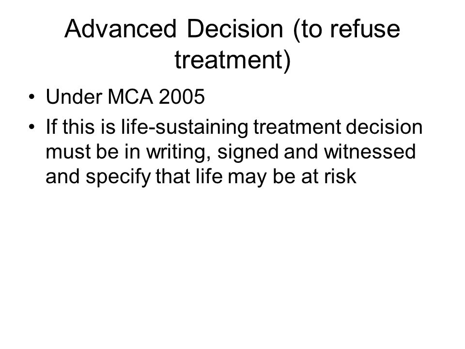 Advanced Decision (to refuse treatment)