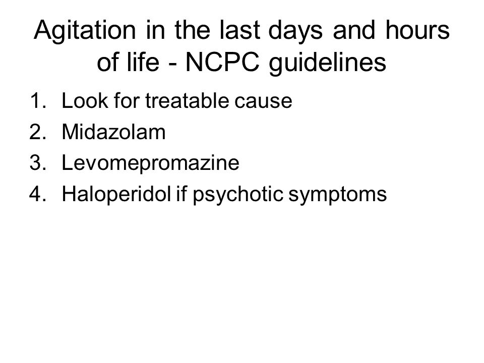 Agitation in the last days and hours of life - NCPC guidelines