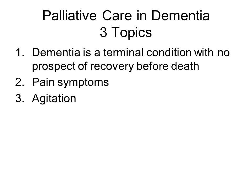 Palliative Care in Dementia 3 Topics