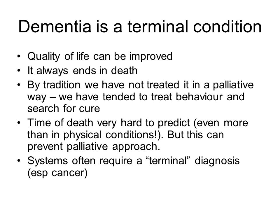 Dementia is a terminal condition