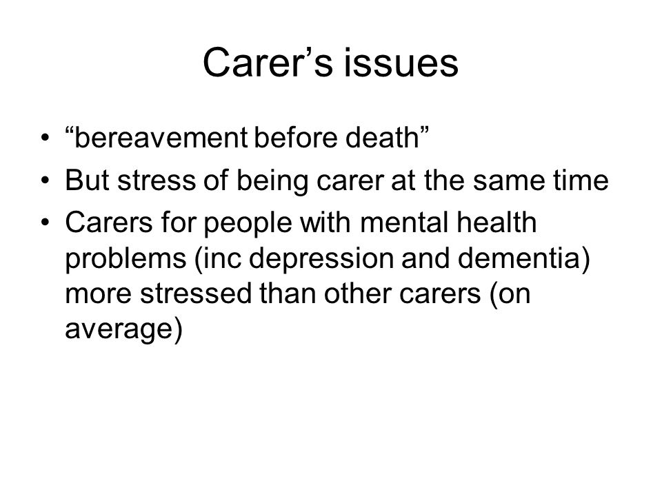 Carer's issues bereavement before death