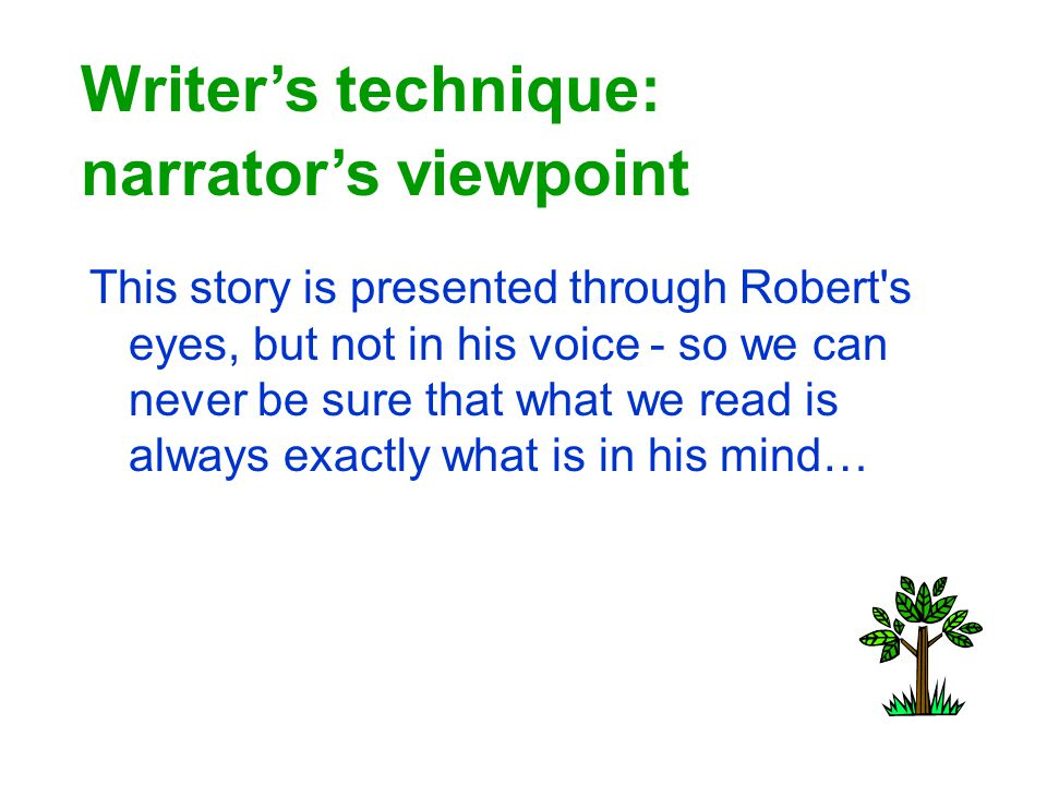 Writer's technique: narrator's viewpoint