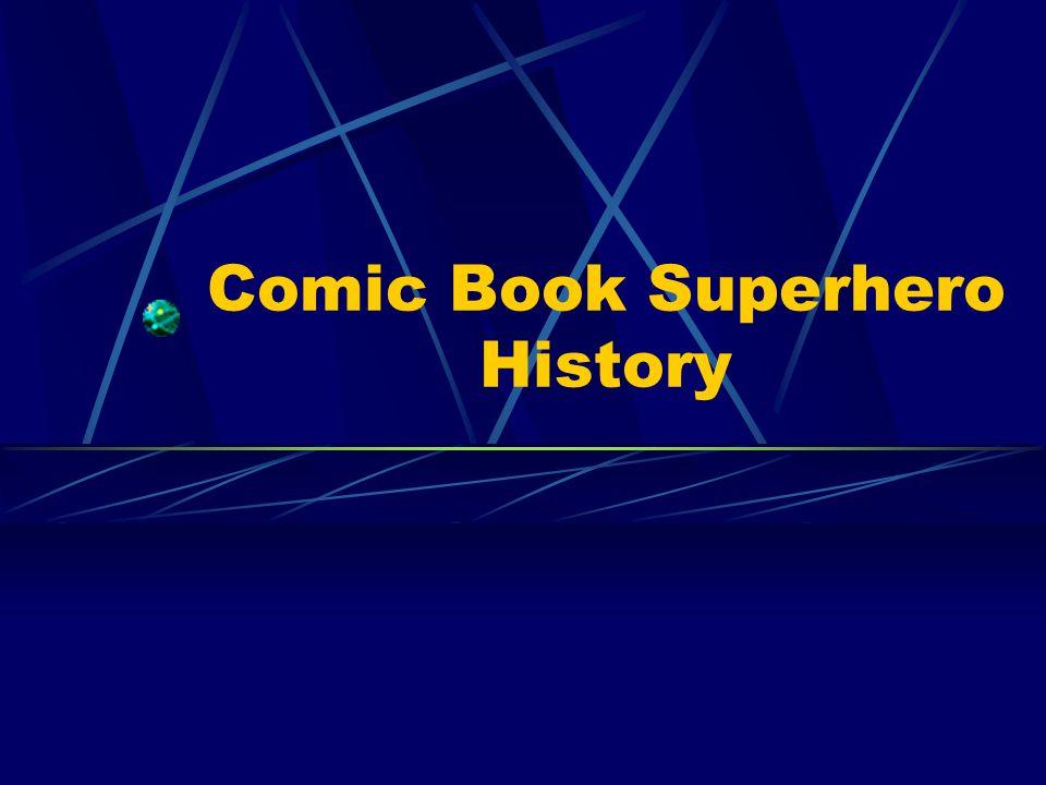 Comic Book Superhero History