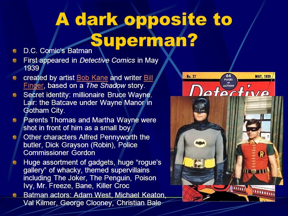 A dark opposite to Superman