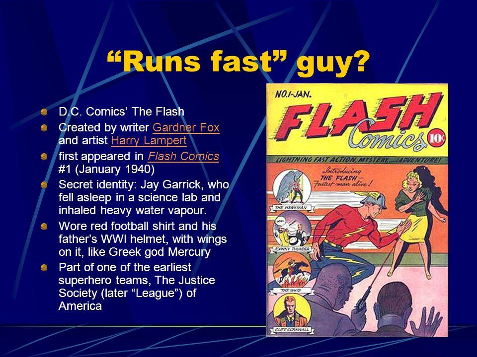 Runs fast guy D.C. Comics' The Flash