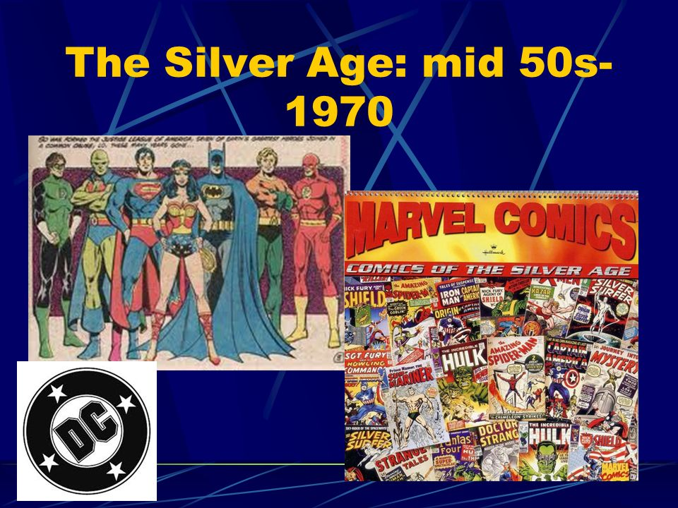 The Silver Age: mid 50s-1970
