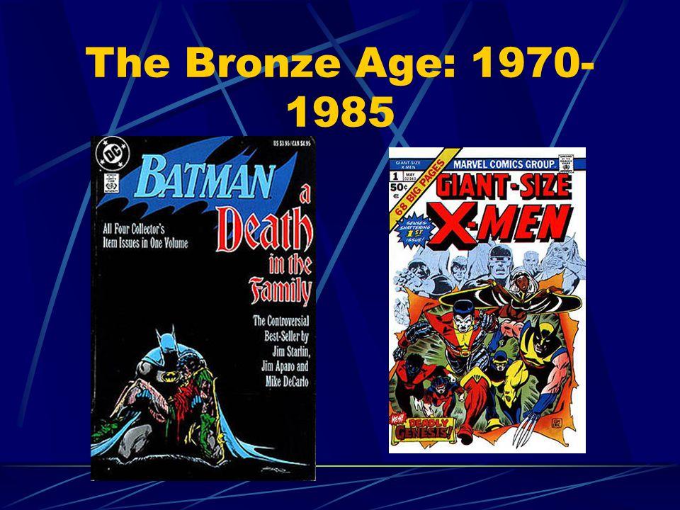 The Bronze Age: 1970-1985