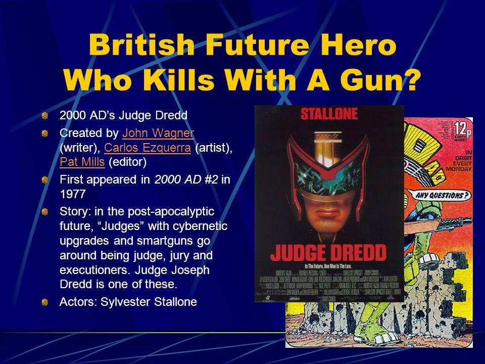 British Future Hero Who Kills With A Gun