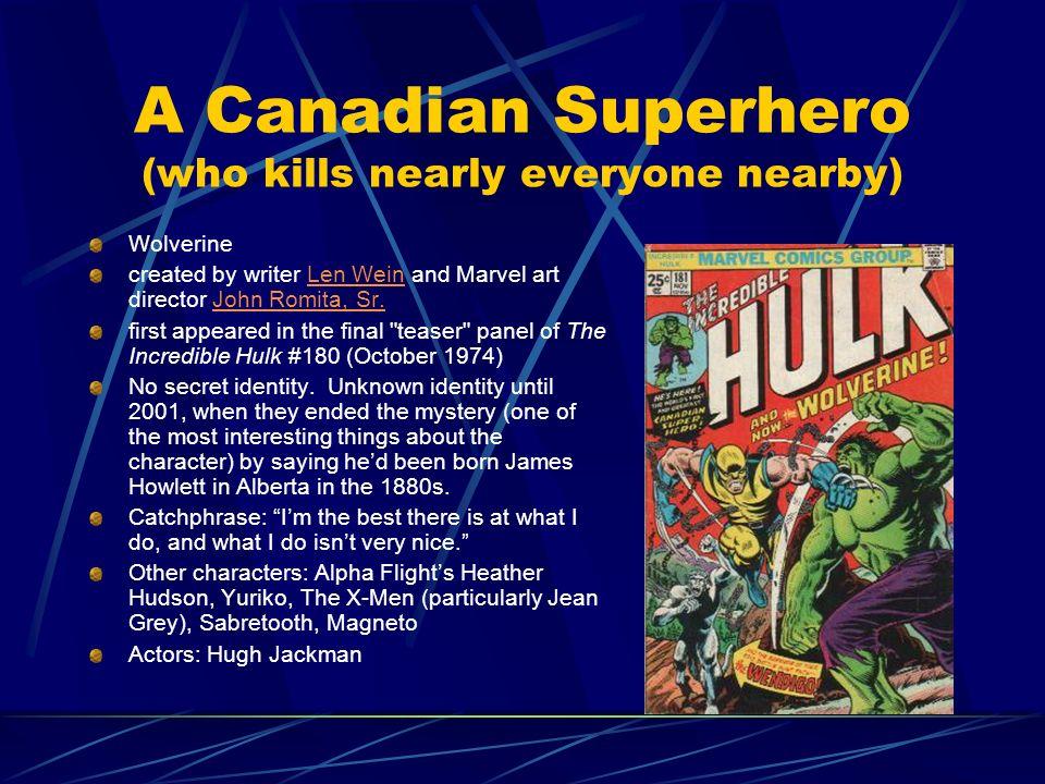 A Canadian Superhero (who kills nearly everyone nearby)