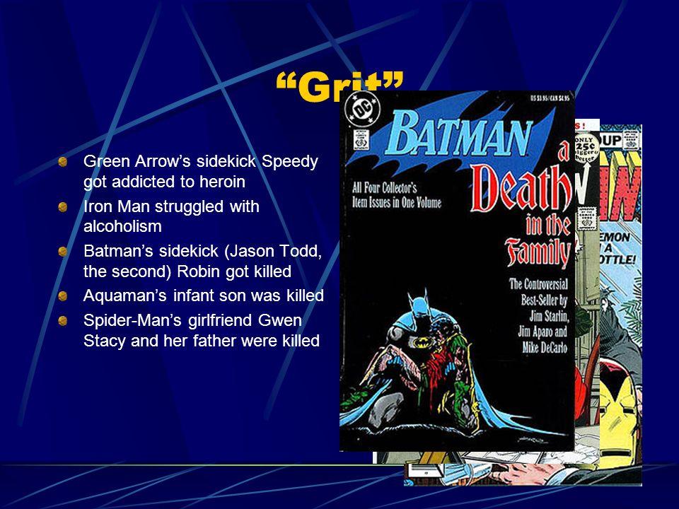 Grit Green Arrow's sidekick Speedy got addicted to heroin
