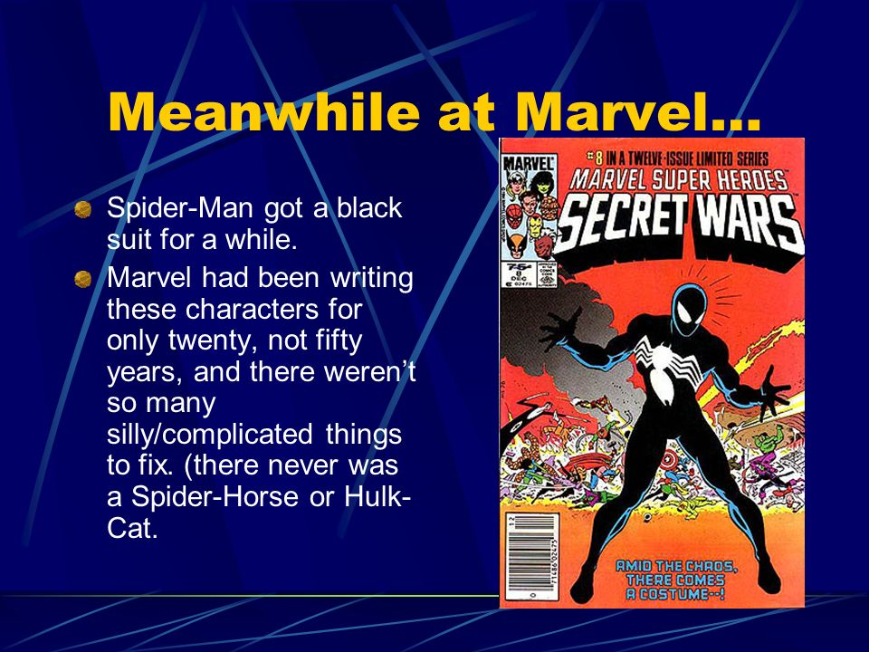 Meanwhile at Marvel… Spider-Man got a black suit for a while.