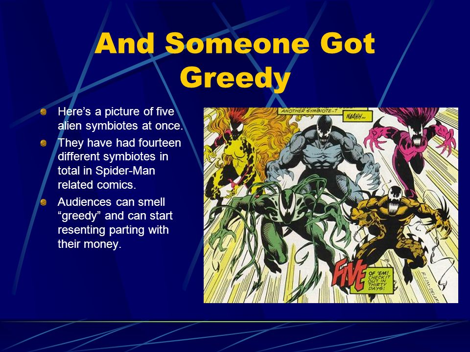 And Someone Got GreedyHere's a picture of five alien symbiotes at once.