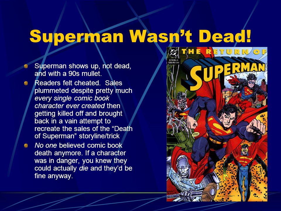 Superman Wasn't Dead! Superman shows up, not dead, and with a 90s mullet.