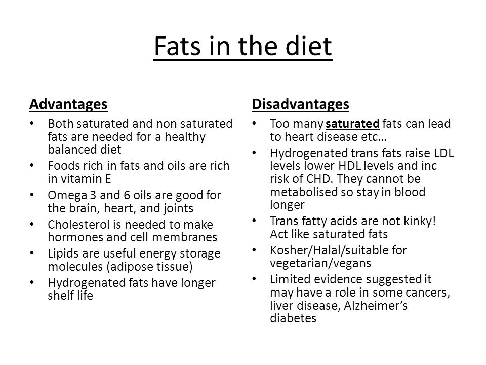 Fats in the diet Advantages Disadvantages