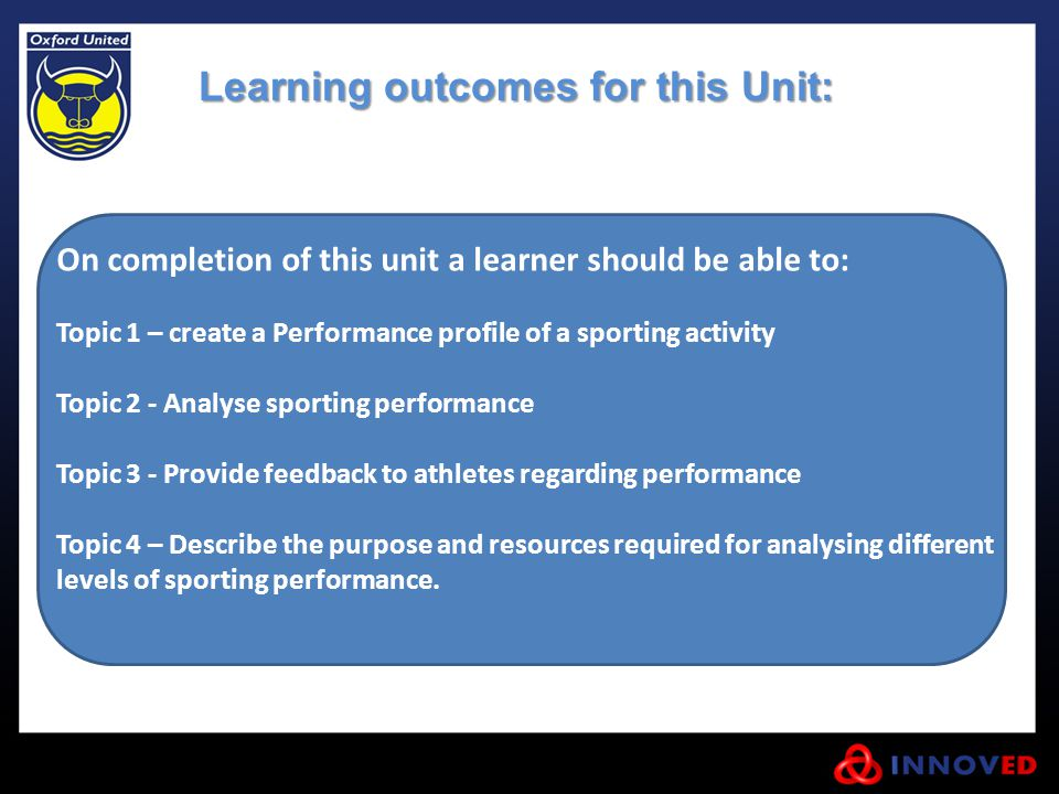 Learning outcomes for this Unit: