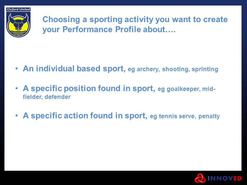 Choosing a sporting activity you want to create your Performance Profile about….