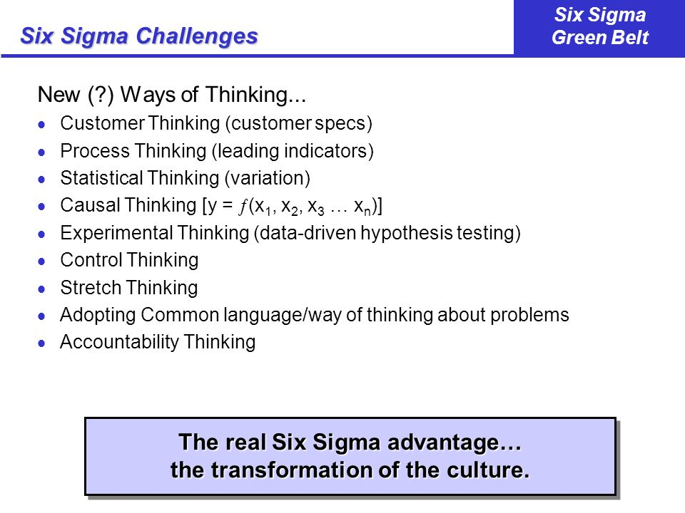 The real Six Sigma advantage… the transformation of the culture.