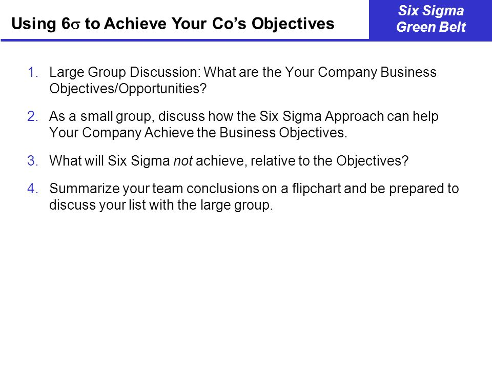 Using 6 to Achieve Your Co's Objectives