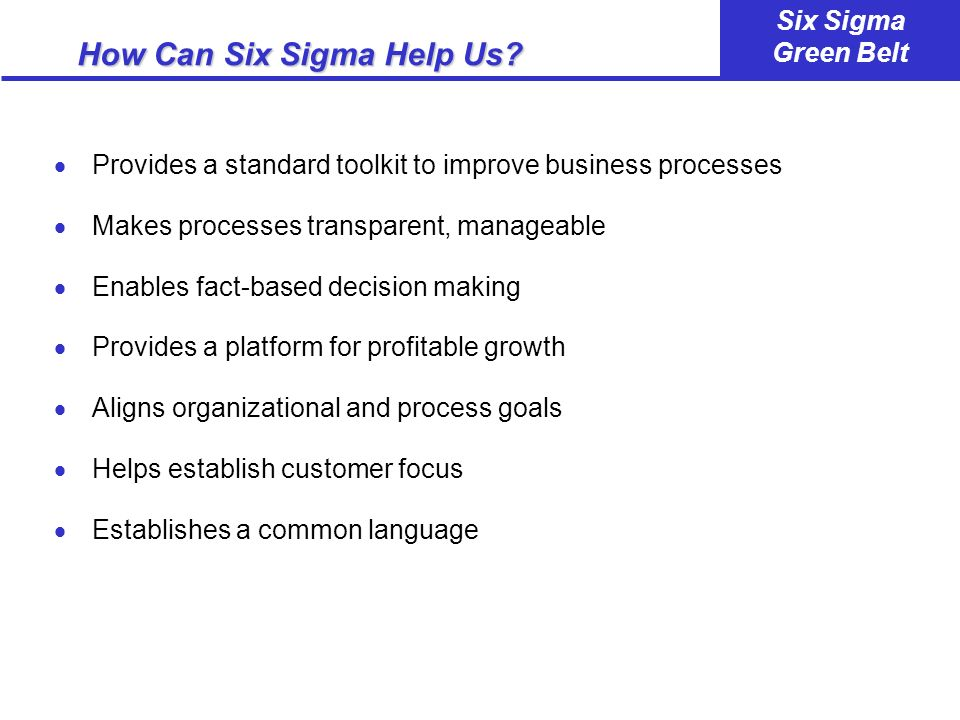 How Can Six Sigma Help Us