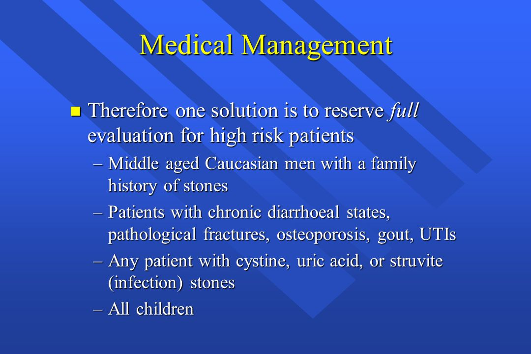 Medical Management Therefore one solution is to reserve full evaluation for high risk patients.