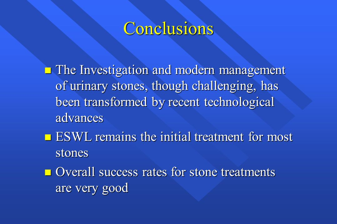 Conclusions The Investigation and modern management of urinary stones, though challenging, has been transformed by recent technological advances.