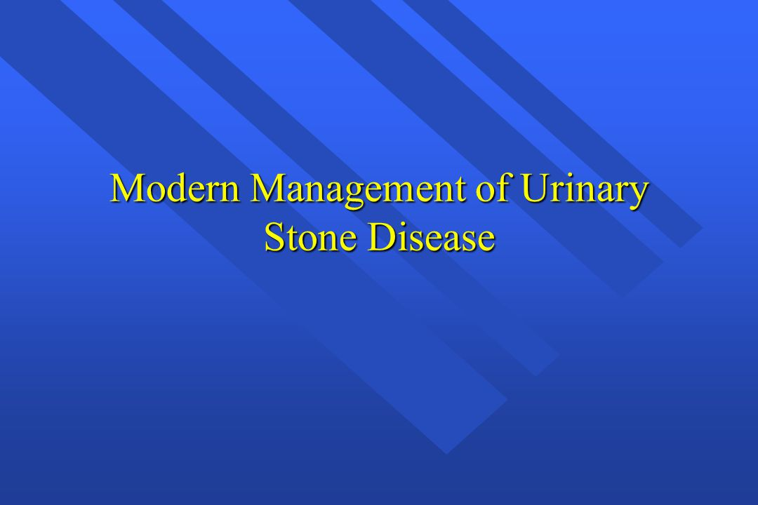 Modern Management of Urinary Stone Disease
