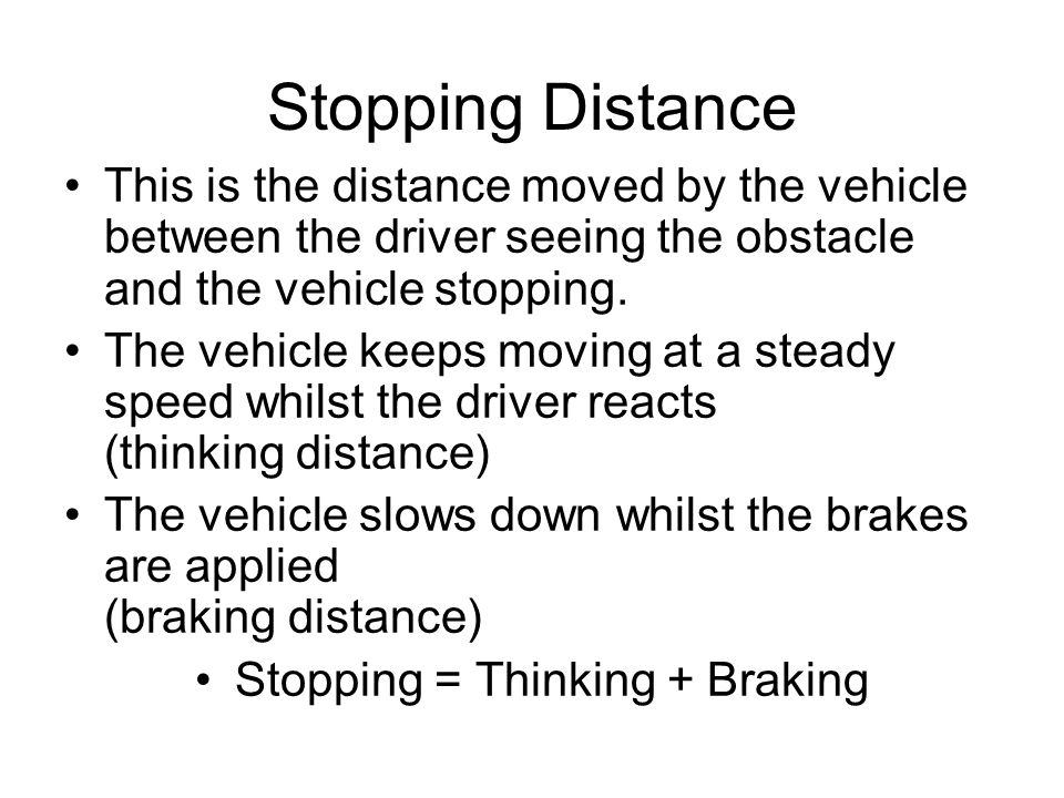 Stopping = Thinking + Braking