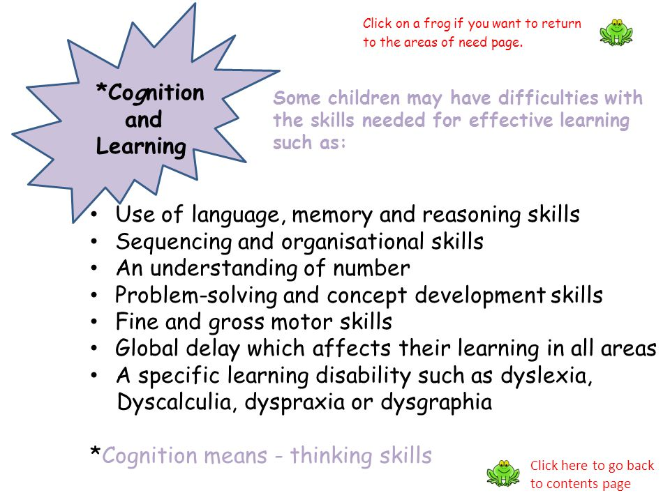 Use of language, memory and reasoning skills
