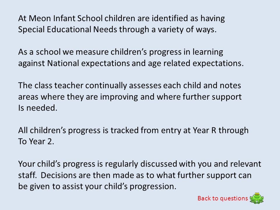 At Meon Infant School children are identified as having
