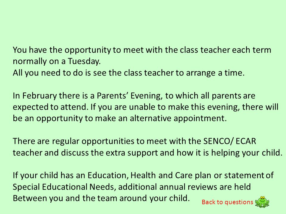 You have the opportunity to meet with the class teacher each term
