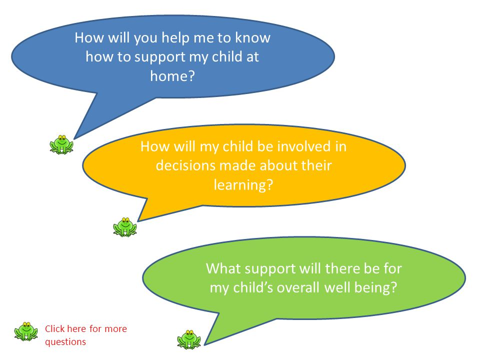 How will you help me to know how to support my child at home