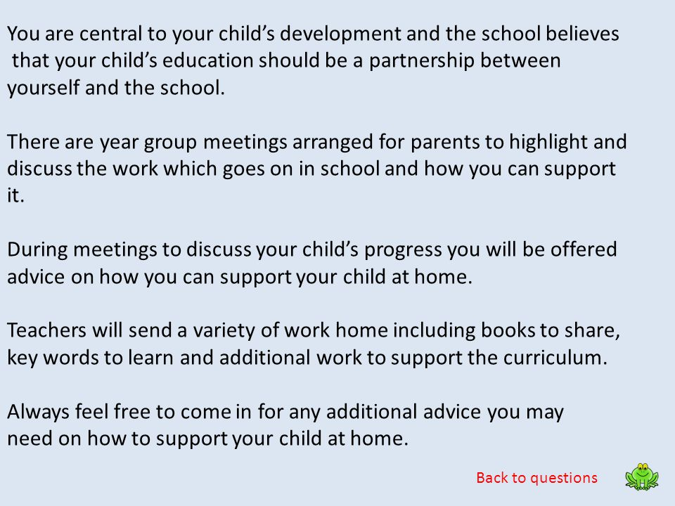 You are central to your child's development and the school believes