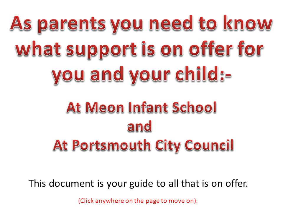 As parents you need to know what support is on offer for