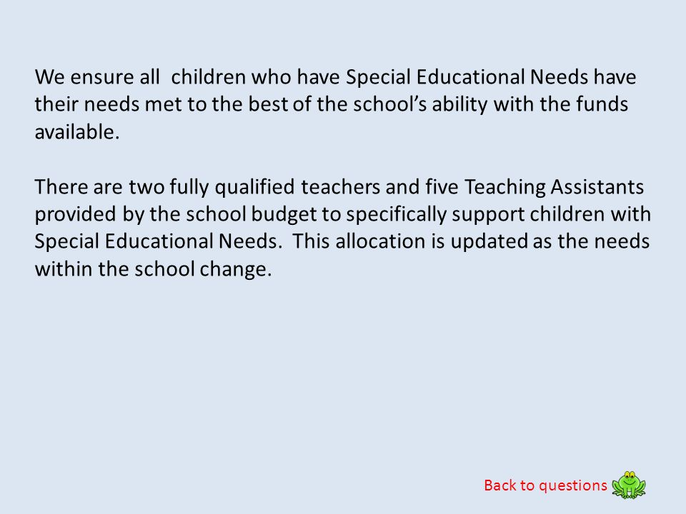 We ensure all children who have Special Educational Needs have