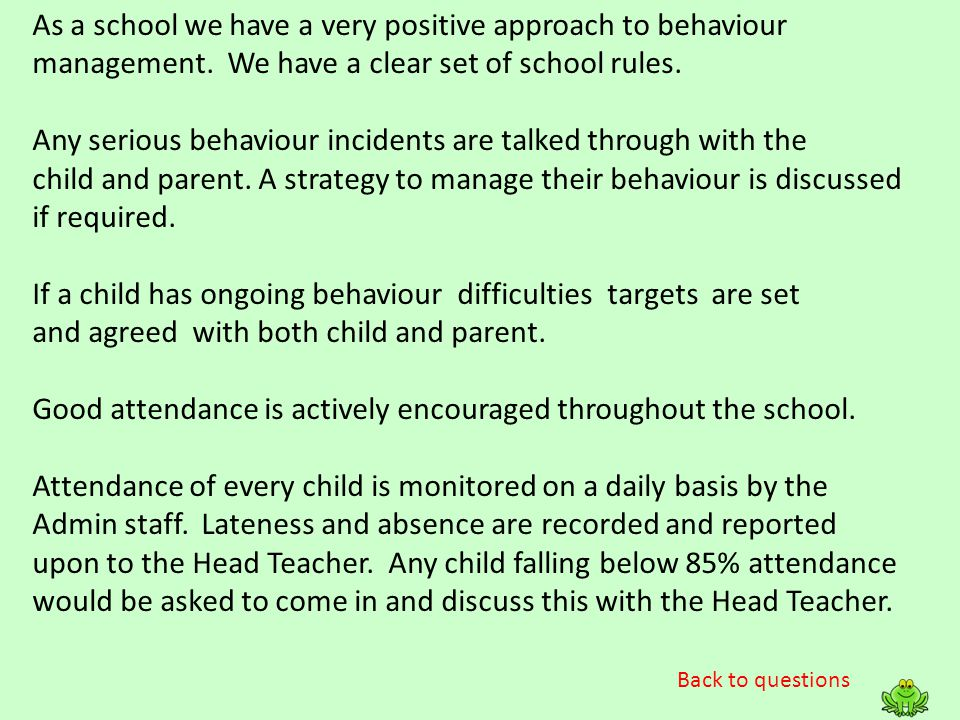As a school we have a very positive approach to behaviour