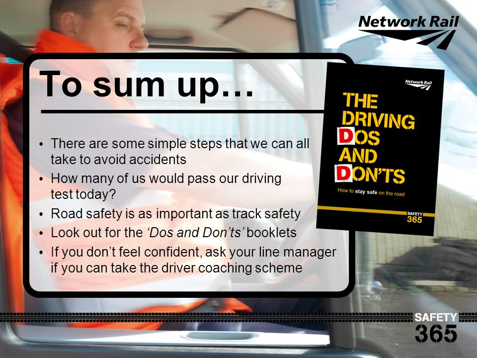 To sum up… There are some simple steps that we can all take to avoid accidents. How many of us would pass our driving test today