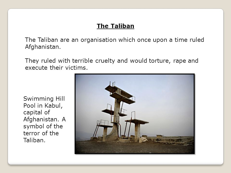 The Taliban The Taliban are an organisation which once upon a time ruled Afghanistan.